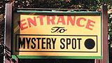 Mystery Spot sign