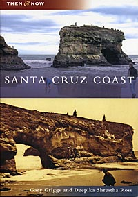 Book cover: Then and Now: Santa Cruz Coast
