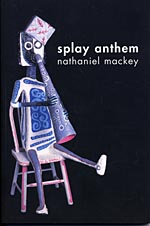 Photo of cover of Splay Anthem by Nathaniel Mackey